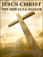 Jesus Christ The Miracle-Maker