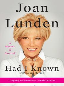 Had I Known: A Memoir of Survival