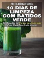 10 Dias de Limpeza Com Batidos Verdes