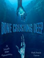 Bone Crushing Deep