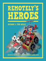 Remotely's Heroes - Episode 1