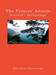The Princes' Islands: Istanbul's Archipelago