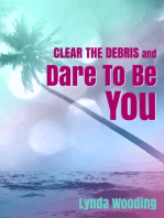 Clear the Debris and Dare to Be You