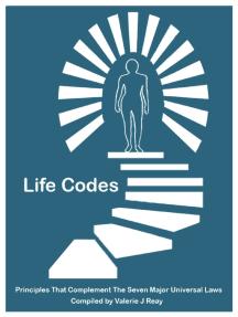 49 Life Codes: Principles That Complement Seven Major Universal Laws