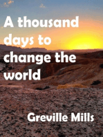 A Thousand Days To Change The World