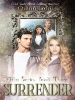 Surrender, Book 3 Elfin Series