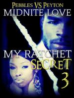 My Ratchet Secret 3