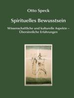 Spirituelles Bewusstsein: Wissenschaftliche und kulturelle Aspekte – Übersinnliche Erfahrungen