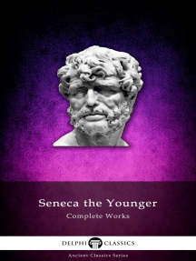 Delphi Complete Works of Seneca the Younger (Illustrated)