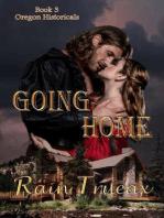 Going Home (Oregon Historicals, #3)