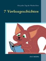 7 Vorlesegeschichten - Für jeden Tag der Woche eine