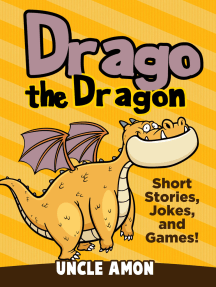 Drago the Dragon: Short Stories, Jokes, and Games!