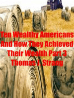 Ten Wealthy Americans And How They Achieved Their Wealth! Part 3