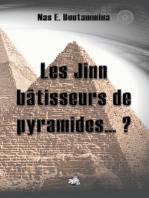 Les Jinn bâtisseurs de pyramides...?