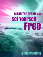 Clear the Debris and Set Yourself Free