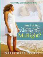 Am I Doing Wrong While Waiting for Mr. Right