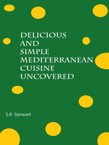 Delicious and Simple Mediterranean Cuisine Uncovered