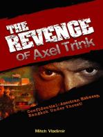 The Revenge of Axel Trink