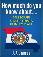 How Much Do You Know About.... Missouri State Trivia....