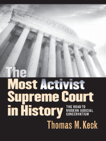 The Most Activist Supreme Court in History: The Road to Modern Judicial Conservatism