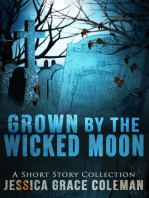 Grown By The Wicked Moon