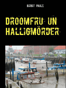 Droomfru un Halligmörder: Plattdüütsche Krimis ut Tönn un vunne Nordsee
