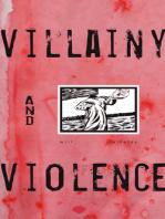Villainy and Violence