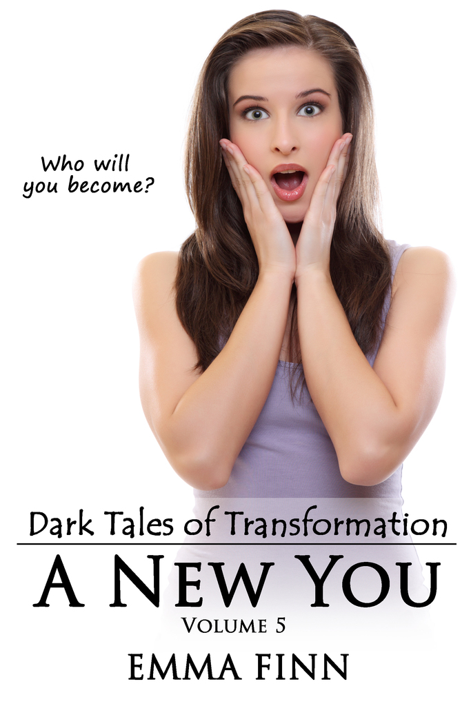 A New You: Volume 1 (Dark Tales Of Transformation- New You)