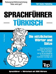 Sprachführer Deutsch-Türkisch und Thematischer Wortschatz mit 3000 Wörtern