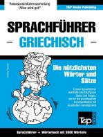 Sprachführer Deutsch-Griechisch und Thematischer Wortschatz mit 3000 Wörtern