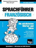 Sprachführer Deutsch-Französisch und Thematischer Wortschatz mit 3000 Wörtern