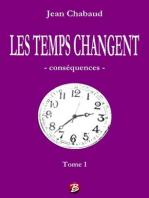 LES TEMPS CHANGENT - Tome 1