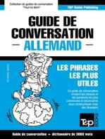 Guide de conversation Français-Allemand et vocabulaire thématique de 3000 mots