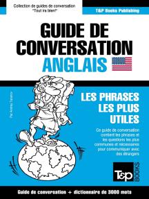 Guide de conversation Français-Anglais et vocabulaire thématique de 3000 mots