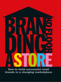Branding a Store: How To Build Successful Retail Brands In A Changing Marketplace