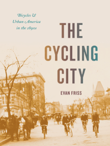 The Cycling City: Bicycles and Urban America in the 1890s