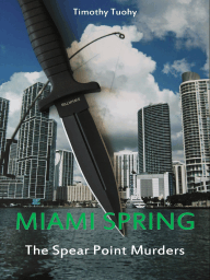 Miami Spring - The Spear Point Murders