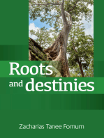 Roots And Destinies (Dealing With The Past; Determining The Future)
