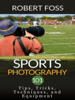 Sport Photography 101 - Tips, Tricks, Techniques, and Equipment.