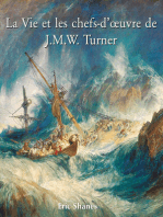 La vie et les chefs-d'œuvre de J.M.W. Turner
