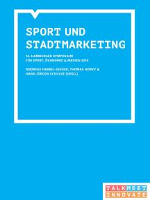 14. Hamburger Symposium Sport, Ökonomie und Medien: Sport und Stadtmarketing