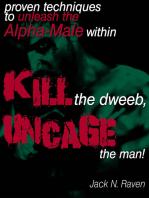 Kill The Dweeb, Uncage The Man