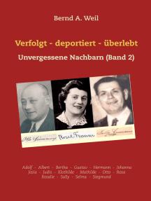 Verfolgt - deportiert - überlebt: Unvergessene Nachbarn (Band 2)