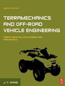 Terramechanics and Off-Road Vehicle Engineering: Terrain Behaviour, Off-Road Vehicle Performance and Design
