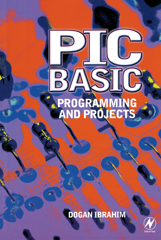 PIC BASIC: Programming and Projects by Dogan Ibrahim - Read Online