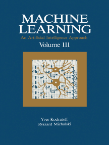 Machine Learning: An Artificial Intelligence Approach, Volume III