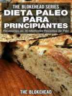 Dieta Paleo para Principiantes - Reveladas as 30 Melhores Receitas de Pão