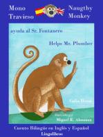 Cuento Bilingüe en Inglés y Español. Mono travieso ayuda al Sr. Fontanero: Naughty Monkey helps Mr. Plumber
