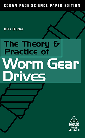 The Theory and Practice of Worm Gear Drives by Ilés Dudás - Read Online