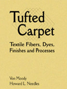Tufted Carpet: Textile Fibers, Dyes, Finishes and Processes